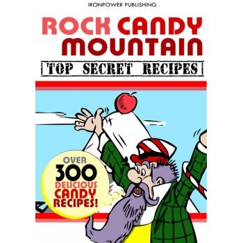 Rock Candy Mountain - Top Secret Recipes (Plus FREE bonus Ice Cream Recipes book)