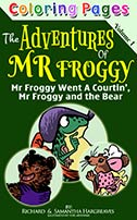 Coloring Pages - Mr Froggy Went A Courtin', Mr Froggy And The Bear (The Adventures of Mr Froggie - volume 1)