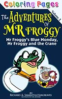Mr Froggy's Blue Monday, Mr Froggy And The Crane
