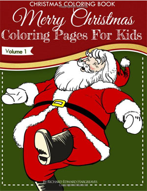Click Here to buy printed Coloring Book -Christmas Coloring Book – Merry Christmas Coloring Pages For Kids – Volume 1 (Christmas Coloring Books)